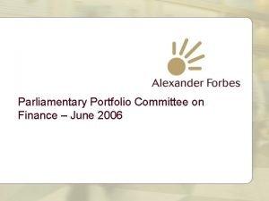 Parliamentary Portfolio Committee on Finance June 2006 Parliamentary