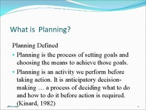 What is Planning Planning Defined Planning is the