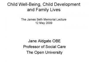 Child WellBeing Child Development and Family Lives The