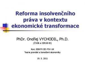 Reforma insolvennho prva v kontextu ekonomick transformace Ph