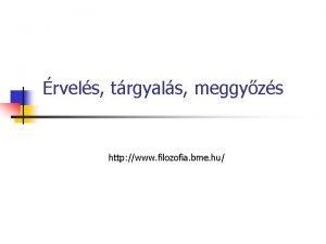 rvels trgyals meggyzs http www filozofia bme hu