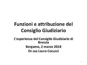 Funzioni e attribuzione del Consiglio Giudiziario Lesperienza del