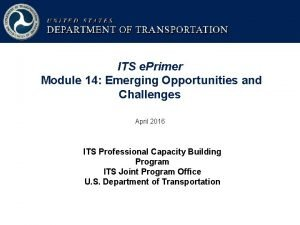 ITS e Primer Module 14 Emerging Opportunities and