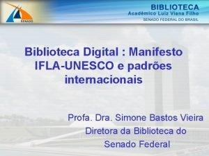 Biblioteca Digital Manifesto IFLAUNESCO e padres internacionais Profa
