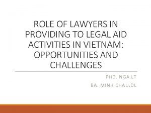 ROLE OF LAWYERS IN PROVIDING TO LEGAL AID