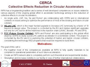 CERCA Collective Effects Reduction in Circular Accelerators INFN