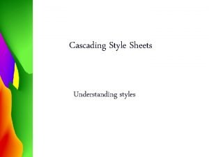 Cascading Style Sheets Understanding styles The term cascading