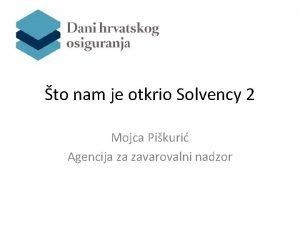 to nam je otkrio Solvency 2 Mojca Pikuri