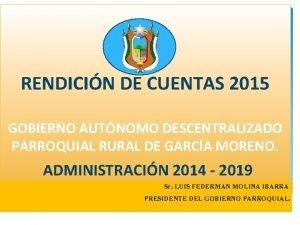 RENDICIN DE CUENTAS 2015 GOBIERNO AUTNOMO DESCENTRALIZADO PARROQUIAL