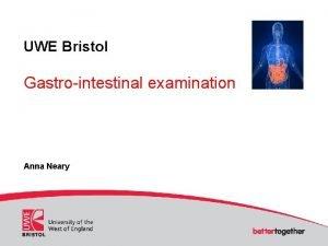 UWE Bristol Gastrointestinal examination Anna Neary Gastrointestinal examination