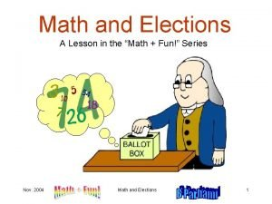Math and Elections A Lesson in the Math