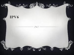 IPV 6 APA ITU IPV 6 v Alamat
