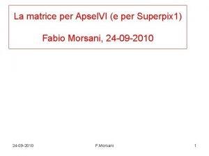 La matrice per Apsel VI e per Superpix
