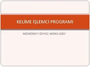 KELME LEMC PROGRAMI MCROSOFT OFFCE WORD 2007 Kelime