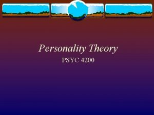 Personality Theory PSYC 4200 What is personality What