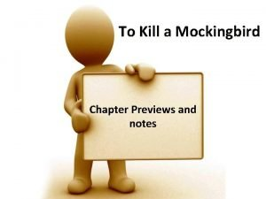 To Kill a Mockingbird Chapter Previews and notes