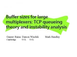 Buffer sizes for large multiplexers TCP queueing theory