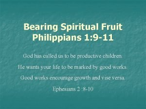 Bearing Spiritual Fruit Philippians 1 9 11 God