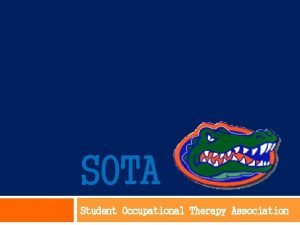SOTA Student Occupational Therapy Association Occupational Therapy RAP