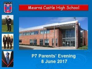 Mearns Castle High School P 7 Parents Evening