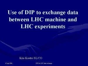 Use of DIP to exchange data between LHC