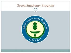 Green Sanctuary Program Green Sanctuary Program Our 7