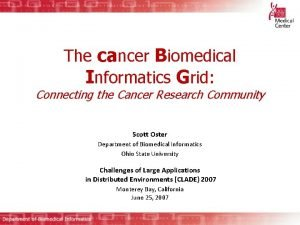 The cancer Biomedical Informatics Grid Connecting the Cancer