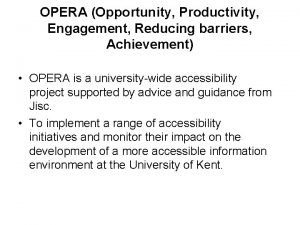 OPERA Opportunity Productivity Engagement Reducing barriers Achievement OPERA