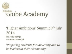 Globe Academy Higher Ambitions Summit 9 th July