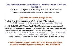 Data Assimilation in Coastal Models Moving toward IOOS