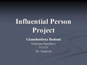 Influential Person Project Giambattista Bodoni Emilyann Barachkov 91313