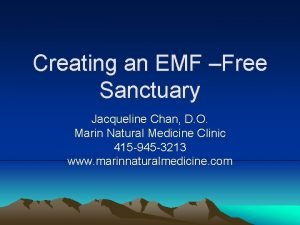Creating an EMF Free Sanctuary Jacqueline Chan D
