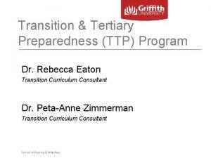 Transition Tertiary Preparedness TTP Program Dr Rebecca Eaton