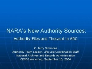 NARAs New Authority Sources Authority Files and Thesauri