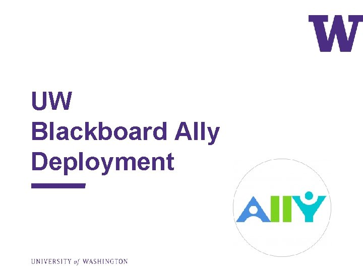 UW Blackboard Ally Deployment Introduction Inclusion Access Accessibility