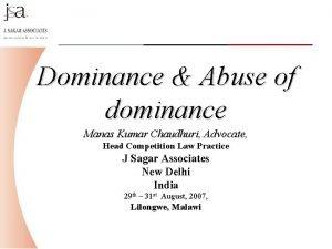 Dominance Abuse of dominance Manas Kumar Chaudhuri Advocate
