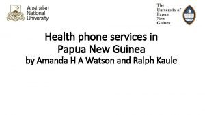 Health phone services in Papua New Guinea by