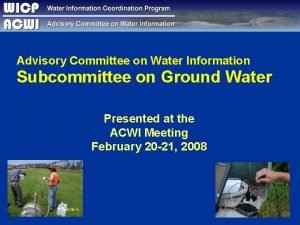 Advisory Committee on Water Information Subcommittee on Ground