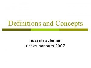 Definitions and Concepts hussein suleman uct cs honours