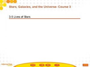 Stars Galaxies and the Universe Course 3 3