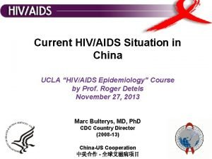 Current HIVAIDS Situation in China UCLA HIVAIDS Epidemiology