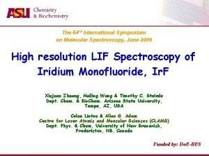 The 64 rd International Symposium on Molecular Spectroscopy
