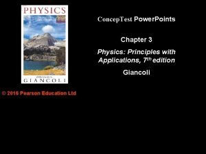 Concep Test Power Points Chapter 3 Physics Principles
