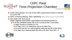 CEPC Pixel Time Projection Chamber LCWS 2019 Sendai
