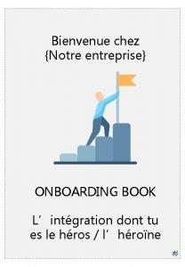 Bienvenue chez Notre entreprise ONBOARDING BOOK Lintgration dont