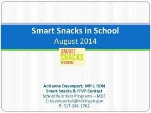 Smart Snacks in School August 2014 Adrienne Davenport