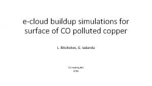 ecloud buildup simulations for surface of CO polluted