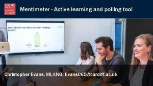Mentimeter Active learning and polling tool Christopher Evans