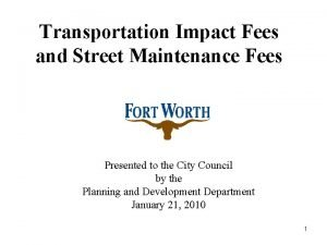 Transportation Impact Fees and Street Maintenance Fees Presented