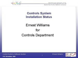 Controls System Installation Status Ernest Williams for Controls